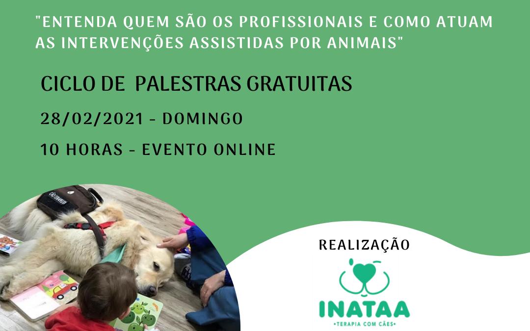 """Ciclo de Palestras INATAA 2021 – """"Entenda quem são os profissionais e como atuam as intervenções assistidas por animais"""""""